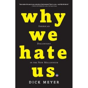 Why We Hate Us, by Dick Meyer